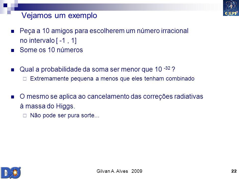 Vejamos um exemplo Peça a 10 amigos para escolherem um número irracional. no intervalo [ -1 , 1] Some os 10 números.